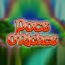 Pots O' Riches